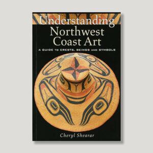 Understanding Northwest Coast Art Book by Author Cheryl Shearer